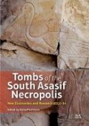 Elena Pischikova [Ed.] - Tombs of the South Asasif Necropolis: New Discoveries and Research 2012–2014 - 9789774167249 - V9789774167249