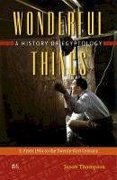 Thompson, Jason - Wonderful Things: A History of Egyptology: 3: From 1914 to the Twenty-first Century - 9789774167607 - V9789774167607