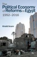 Khalid Ikram - Political Economy of Reforms in Egypt, The - 9789774167942 - V9789774167942