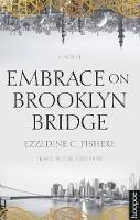 Fishere, Ezzedine C. - Embrace on Brooklyn Bridge: A Novel (Hoopoe Fiction) - 9789774168192 - V9789774168192