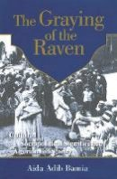 Bamia, Aida - The Graying of the Raven: Cultural and Sociopolitical Significance of Algerian Folk Poetry - 9789774246678 - V9789774246678