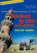 Stevens, Virginia - A Pocket Dictionary of the Spoken Arabic of Cairo: English–Arabic - 9789774248399 - V9789774248399
