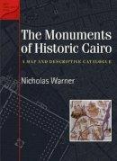Warner, Nicholas - The Monuments of Historic Cairo. A Map and Descriptive Catalogue.  - 9789774248412 - V9789774248412