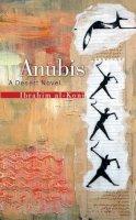 Al-Koni, Ibrahim - Anubis: A Desert Novel - 9789774248870 - V9789774248870