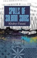 Fasasi, Khabyr Alowonle - Spells of Solemn Songs - 9789789183241 - V9789789183241