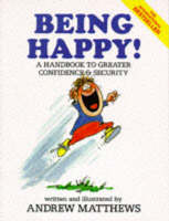 Andrew Matthews - Being Happy!: A Handbook to Greater Confidence and Security - 9789810006648 - V9789810006648