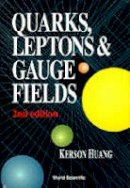 Huang, Kerson - Quarks, Leptons and Gauge Fields - 9789810206604 - V9789810206604