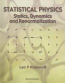 Kadanoff, Leo P - Statistical Physics: Statics, Dynamics and Renormalization - 9789810237646 - V9789810237646