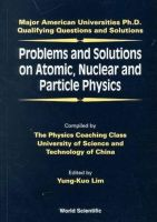 - Problems and Solutions on Atomic, Nuclear and Particle Physics - 9789810239183 - V9789810239183