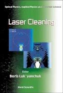 . Ed(s): Lukiyanchuk, Boris - Laser Cleaning - 9789810249410 - V9789810249410