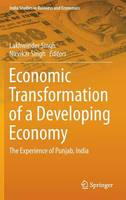 - Economic Transformation of a Developing Economy: The Experience of Punjab, India (India Studies in Business and Economics) - 9789811001963 - V9789811001963