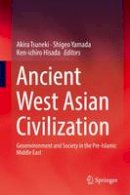 - Ancient West Asian Civilization: Geoenvironment and Society in the Pre-Islamic Middle East - 9789811005534 - V9789811005534