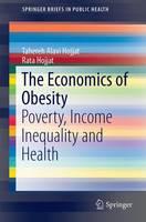 Alavi Hojjat, Tahereh, Hojjat, Rata - The Economics of Obesity: Poverty, Income Inequality and Health (SpringerBriefs in Public Health) - 9789811029103 - V9789811029103