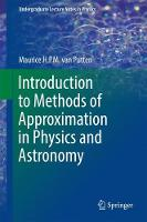 van Putten, Maurice H. P. M. - Introduction to Methods of Approximation in Physics and Astronomy (Undergraduate Lecture Notes in Physics) - 9789811029318 - V9789811029318