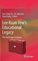 . Ed(s): Tan, Oon-Seng; Low, Ee Ling; Hung, David - Lee Kuan Yew's Educational Legacy - 9789811035234 - V9789811035234