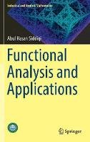 Siddiqi, Abul Hasan - Functional Analysis and Applications (Industrial and Applied Mathematics) - 9789811037245 - V9789811037245