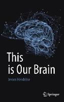Hendrikse, Jeroen - This is Our Brain - 9789811041471 - V9789811041471