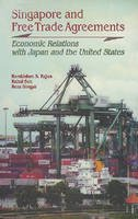 Rajan, Ramkishen S., Sen, Rahul, Siregar, Reza Yamora - Singapore and Free Trade Agreements: Economic Relations with Japan and the United States (ISEAS Current Economic Affairs) - 9789812301444 - V9789812301444
