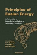 Harms, A. A., Kingdon, Dave R., Schoepf, Klaus F. - Principles Of Fusion Energy: An Introduction To Fusion Energy For Students Of Science And Engineering - 9789812380333 - V9789812380333