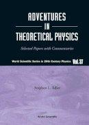 Adler, Stephen L. - Adventures in Theoretical Physics - 9789812563705 - V9789812563705