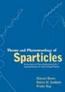 Drees, Manuel; Godbole, Rohini; Roy, Probir - Theory and Phenomenology of Sparticles - 9789812565310 - V9789812565310