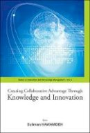 Suliman Hawamdeh - Creating Collaborative Advantage Through Knowledge and Innovation - 9789812704511 - V9789812704511