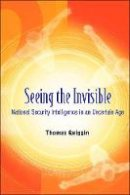 Quiggin, Thomas - Seeing the Invisible - 9789812704825 - V9789812704825
