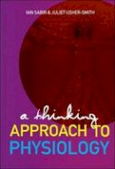 Sabir, Ian N.; Usher-Smith, Juliet A. - Thinking Approach to Physiology - 9789812706027 - V9789812706027