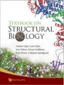 Liljas, Anders; Piskur, Jure; Liljas, Lars - Textbook of Structural Biology - 9789812772084 - V9789812772084