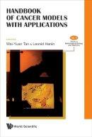 . Ed(s): Tan, Wai-Yuan; Hanin, Leonid - Handbook of Cancer Models with Applications - 9789812779472 - V9789812779472