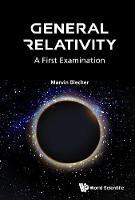 Marvin Blecher - General Relativity: A First Examination - 9789813108462 - V9789813108462
