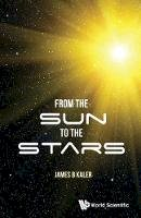 James B Kaler - From the Sun to the Stars - 9789813143241 - V9789813143241