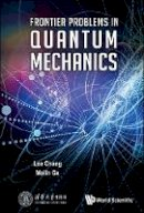 Chang, Lee, Ge, Mo-Lin - Frontier Problems in Quantum Mechanics - 9789813146846 - V9789813146846