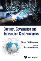 Williamson, Oliver E. - Contract, Governance and Transaction Cost Economics - 9789813202078 - V9789813202078