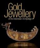 Richter, Anne; Carpenter, Bruce W.; Sibeth, Achim - Gold Jewellery of the Indonesian Archipelago - 9789814260381 - V9789814260381