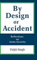 Singh, Daljit - By Design or Accident: Reflections on Asian Security - 9789814279710 - V9789814279710