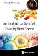 Oliva, Philip B. - Antioxidants and Stem Cells for Coronary Heart Disease - 9789814293440 - V9789814293440