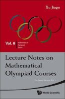 Xu, Jiagu - Lecture Notes on Mathematical Olympiad Courses - 9789814293549 - V9789814293549