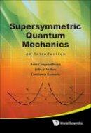 Gangopadhyaya, Asim; Mallow, Jeffry V.; Rasinariu, Constantin - Supersymmetric Quantum Mechanics - 9789814313094 - V9789814313094