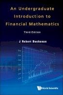 Buchanan, J. Robert - An Undergraduate Introduction to Financial Mathematics - 9789814407441 - V9789814407441