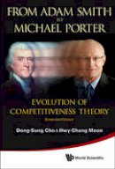 Cho, Dong-Sung; Moon, Hwy-Chang - From Adam Smith to Michael Porter and Beyond - 9789814407540 - V9789814407540