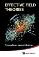 Alexey A Petrov, Andrew E Blechman - Effective Field Theories - 9789814434928 - V9789814434928