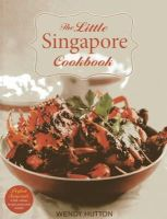 Teoh, Allan - The Little Singapore Cookbook: A Collection of Singapore's Best-Loved Dishes - 9789814484084 - V9789814484084