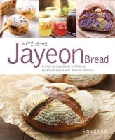 Ko, Sangjin - Jayeon Bread: A Step by Step Guide to Making No-Knead Bread with Natural Starters - 9789814516273 - V9789814516273
