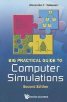 Alexander K Hartmann - Big Practical Guide to Computer Simulations 2nd Edition - 9789814571777 - V9789814571777