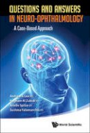 Andrew G Lee, Nagham Al Zubidi, Arielle Spitze, Sushma Yalamanchili - Questions and Answers in Neuro-Ophthalmology: A Case-based Approach - 9789814578776 - V9789814578776