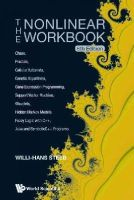 Willi-Hans Steeb - The Nonlinear Workbook: Chaos, Fractals, Cellular Automata, Genetic Algorithms, Gene Expression Programming, Support Vector Machine, Wavelets, Hidden ... Java and SymbolicC++ Progr - 9789814583473 - V9789814583473