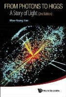 Moo-young Han - From Photons to Higgs : A Story of Light (2nd Edition) - 9789814583862 - V9789814583862