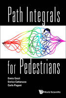 Gozzi, Ennio; Catarruzza, Enrico - Path Integrals for Pedestrians - 9789814603935 - V9789814603935