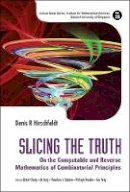 Denis R Hirschfeldt - Slicing the Truth: On the Computable and Reverse Mathematics of Combinatorial Principles - 9789814612616 - V9789814612616